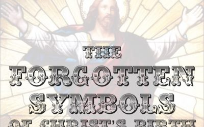 The Forgotten Symbols of Christ's Birth