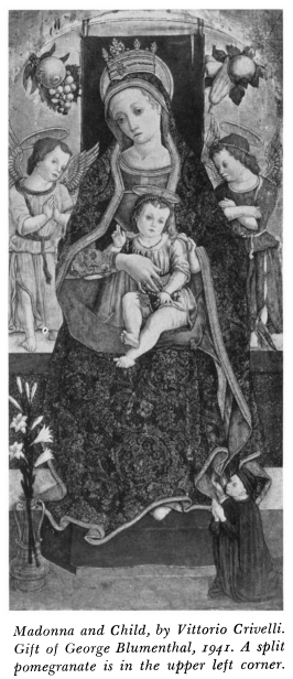 Madonna and Child, by Vittoyio Crivelli_  Gift of George Blumenthal, 1941. A split  pomegranate is in the upper left corner.
